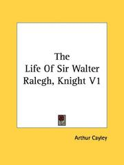 Cover of: The Life Of Sir Walter Ralegh, Knight V1
