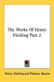Cover of: The Works Of Henry Fielding Part 2