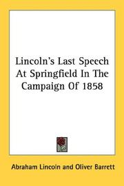Cover of: Lincoln's Last Speech At Springfield In The Campaign Of 1858