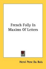 Cover of: French Folly In Maxims Of Letters | Henri Pene Du Bois