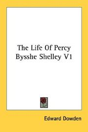 Cover of: The Life Of Percy Bysshe Shelley V1