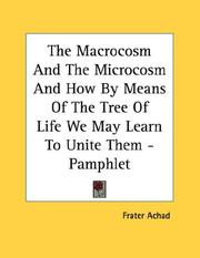 Cover of: The Macrocosm And The Microcosm And How By Means Of The Tree Of Life We May Learn To Unite Them - Pamphlet | Frater Achad