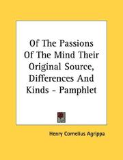 Cover of: Of The Passions Of The Mind Their Original Source, Differences And Kinds - Pamphlet | Henry Cornelius Agrippa