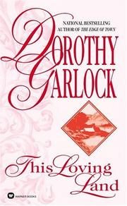 Cover of: This Loving Land | Dorothy Garlock