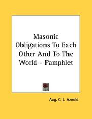 Cover of: Masonic Obligations To Each Other And To The World - Pamphlet | Aug. C. L. Arnold
