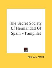 Cover of: The Secret Society Of Hermandad Of Spain - Pamphlet | Aug. C. L. Arnold