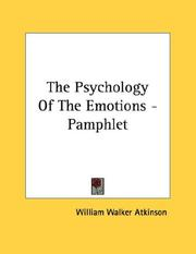 Cover of: The Psychology Of The Emotions - Pamphlet | William Walker Atkinson