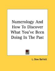 Cover of: Numerology And How To Discover What You've Been Doing In The Past