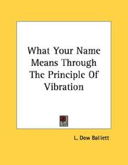 Cover of: What Your Name Means Through The Principle Of Vibration