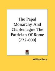 Cover of: The Papal Monarchy And Charlemagne The Patrician Of Rome (772-800)