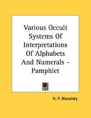 Cover of: Various Occult Systems Of Interpretations Of Alphabets And Numerals - Pamphlet | H. P. Blavatsky