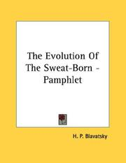 Cover of: The Evolution Of The Sweat-Born - Pamphlet | H. P. Blavatsky