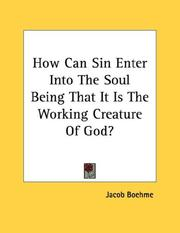 Cover of: How Can Sin Enter Into The Soul Being That It Is The Working Creature Of God?