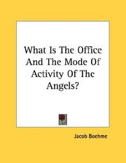 Cover of: What Is The Office And The Mode Of Activity Of The Angels?