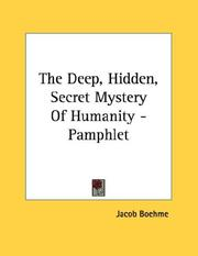 Cover of: The Deep, Hidden, Secret Mystery Of Humanity - Pamphlet