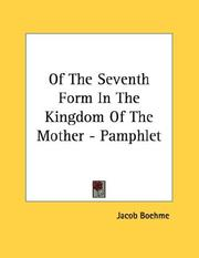 Cover of: Of The Seventh Form In The Kingdom Of The Mother - Pamphlet | Jacob Boehme