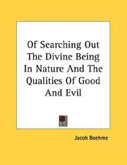 Cover of: Of Searching Out The Divine Being In Nature And The Qualities Of Good And Evil