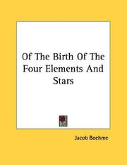 Cover of: Of The Birth Of The Four Elements And Stars | Jacob Boehme