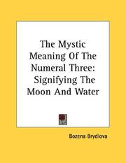 Cover of: The Mystic Meaning Of The Numeral Three | Bozena BrГЅdlova