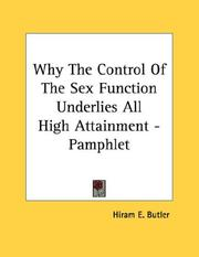 Cover of: Why The Control Of The Sex Function Underlies All High Attainment - Pamphlet