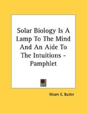 Cover of: Solar Biology Is A Lamp To The Mind And An Aide To The Intuitions - Pamphlet