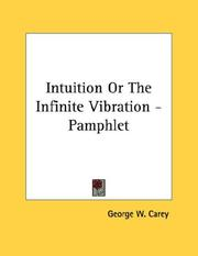 Cover of: Intuition Or The Infinite Vibration - Pamphlet | George Washington Carey