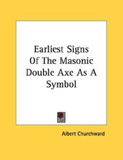 Cover of: Earliest Signs Of The Masonic Double Axe As A Symbol