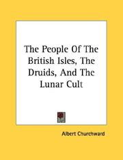 Cover of: The People Of The British Isles, The Druids, And The Lunar Cult