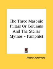 Cover of: The Three Masonic Pillars Or Columns And The Stellar Mythos - Pamphlet