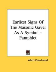 Cover of: Earliest Signs Of The Masonic Gavel As A Symbol - Pamphlet