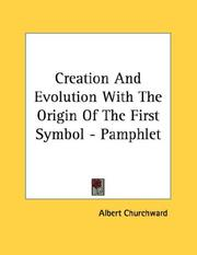 Cover of: Creation And Evolution With The Origin Of The First Symbol - Pamphlet