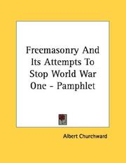 Cover of: Freemasonry And Its Attempts To Stop World War One - Pamphlet