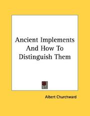 Cover of: Ancient Implements And How To Distinguish Them