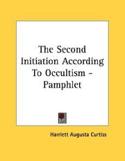 Cover of: The Second Initiation According To Occultism - Pamphlet | Harriett Augusta Curtiss