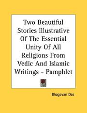 Cover of: Two Beautiful Stories Illustrative Of The Essential Unity Of All Religions From Vedic And Islamic Writings - Pamphlet