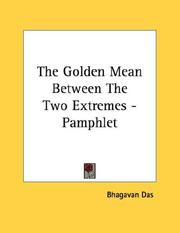 Cover of: The Golden Mean Between The Two Extremes - Pamphlet