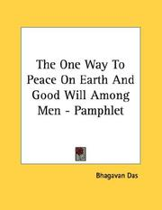 Cover of: The One Way To Peace On Earth And Good Will Among Men - Pamphlet