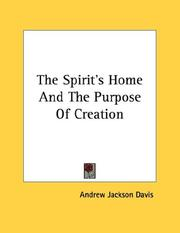 Cover of: The Spirit's Home And The Purpose Of Creation
