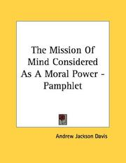 Cover of: The Mission Of Mind Considered As A Moral Power - Pamphlet