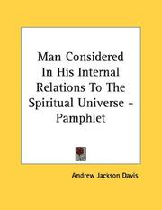 Cover of: Man Considered In His Internal Relations To The Spiritual Universe - Pamphlet