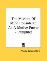 Cover of: The Mission Of Mind Considered As A Motive Power - Pamphlet