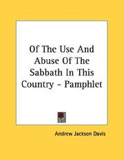 Cover of: Of The Use And Abuse Of The Sabbath In This Country - Pamphlet
