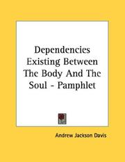 Cover of: Dependencies Existing Between The Body And The Soul - Pamphlet