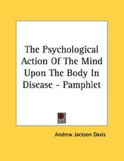 Cover of: The Psychological Action Of The Mind Upon The Body In Disease - Pamphlet