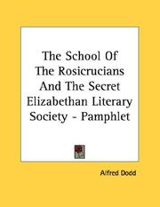 Cover of: The School Of The Rosicrucians And The Secret Elizabethan Literary Society - Pamphlet