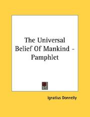 Cover of: The Universal Belief Of Mankind - Pamphlet | Ignatius Donnelly