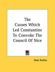 Cover of: The Causes Which Led Constantine To Convoke The Council Of Nice