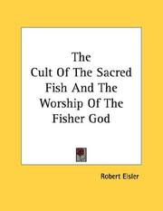 Cover of: The Cult Of The Sacred Fish And The Worship Of The Fisher God