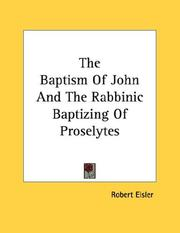 Cover of: The Baptism Of John And The Rabbinic Baptizing Of Proselytes