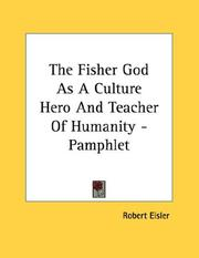 Cover of: The Fisher God As A Culture Hero And Teacher Of Humanity - Pamphlet